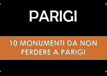 Video – 10 Monumenti da non perdere a Parigi